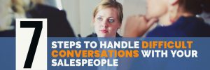 7 STEPS TO HANDLE DIFFICULT CONVERSATIONS WITH YOUR SALESPEOPLE bear bull co consulting more sales less turnover